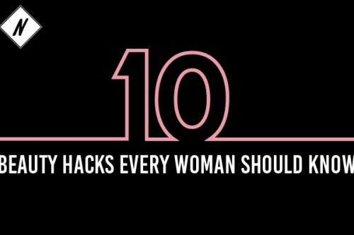 10 beauty hacks every woman should know