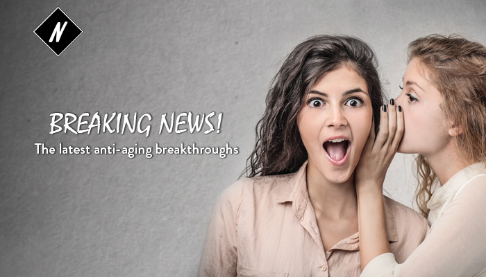 Breaking news! The latest anti-aging breakthroughs