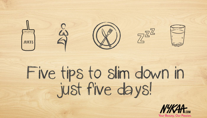 Five tips to slim down in just five days!