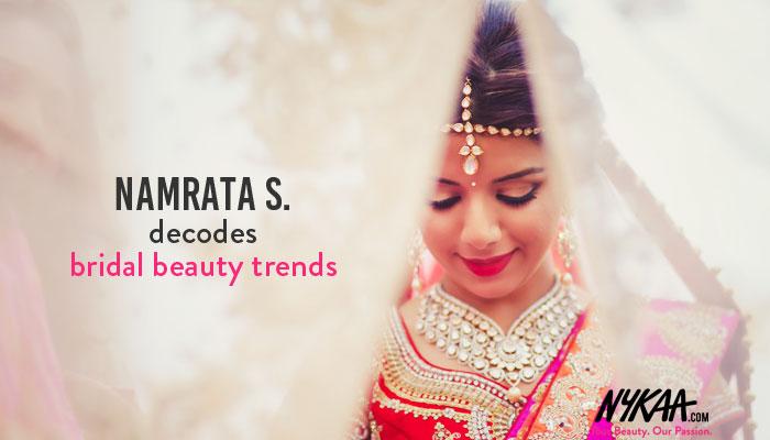 Namrata S. decodes bridal beauty trends