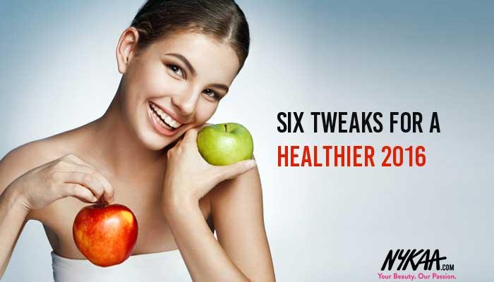 6 tweaks for a healthier 2016