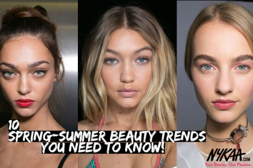 10 Spring-Summer Beauty Trends you need to know!