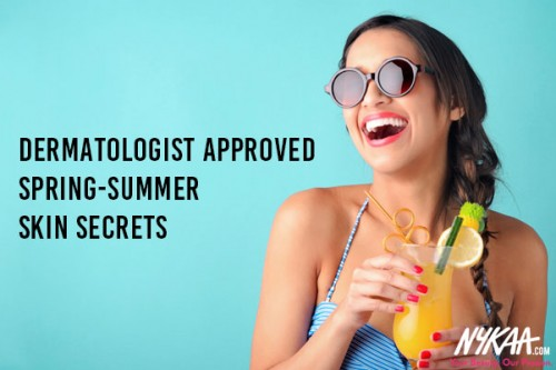 Dermatologist approved spring-summer skin secrets