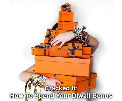 Cracked It: How To Spend Your Diwali Bonus